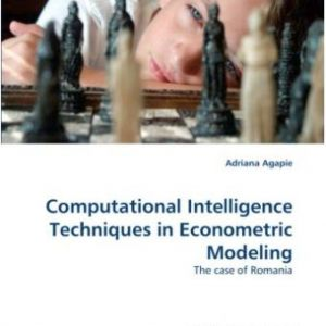 Computational Intelligence Techniques in Econometric Modeling – The Case of Romania