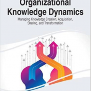Organizational Knowledge Dynamics: